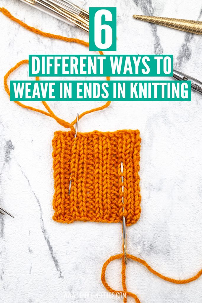 the best way to weave in ends in knitting - 6 different techniques