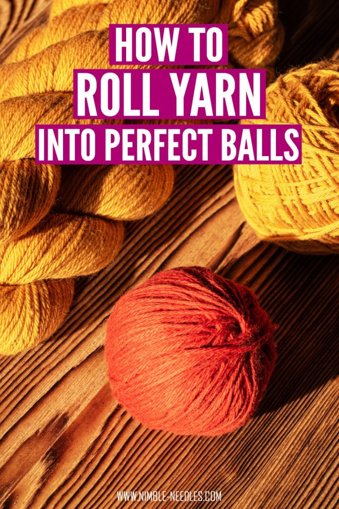 how to roll yarn into a ball (tutorial)