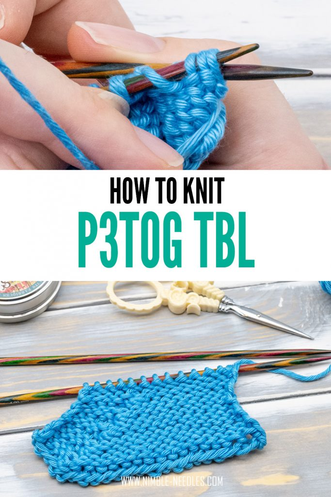how to knit p3tog tbl - purl together through back loop