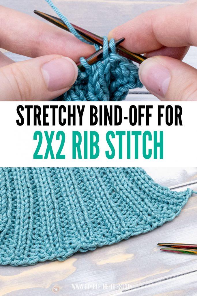 a super stretchy bind off for 2x2 rib stitch