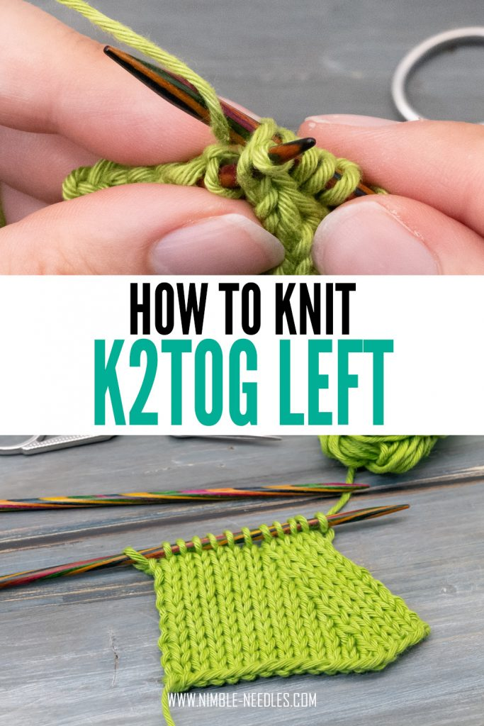 how to knit k2tog left - a step by step tutorial with slow-motion video